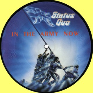 Picture Disc of the Status Quo single 'In the army now'.