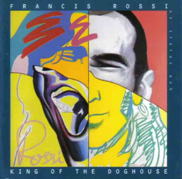 Cover des Solo-Albums von Francis Rossi 'King of the Doghouse'